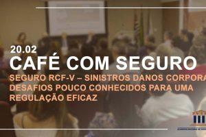Primeiro Café do ano aborda Seguro RCF-V - Sinistros danos corporais