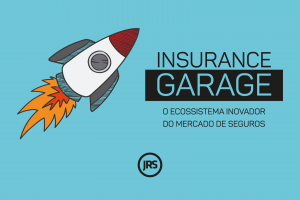 Insurance Garage: o ecossistema inovador do mercado de seguros