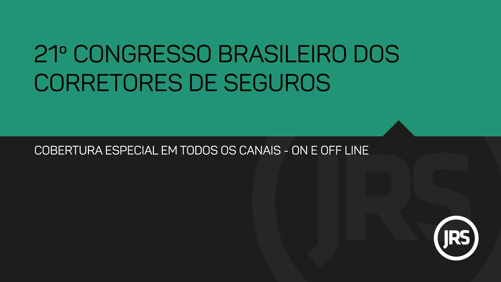 Cobertura especial do 21º Congresso Brasileiro de Corretores de Seguros no JRS