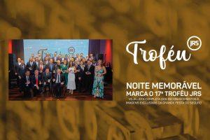Revista Especial: Noite memorável marca o 17º Troféu JRS