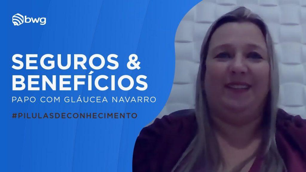 Glaucea Navarro é Diretora Executiva da BWG Seguros e Benefícios / Reprodução