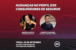 Andréia Araújo e Marcelo Camargo abordam as mudanças no perfil dos consumidores de seguros