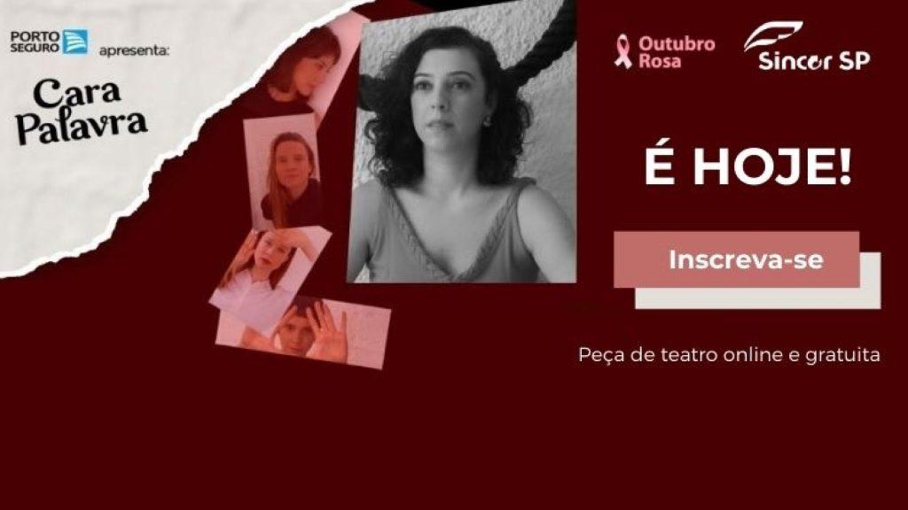Sincor-SP e Porto Seguro celebram Outubro Rosa com a peça teatral online Cara Palavra