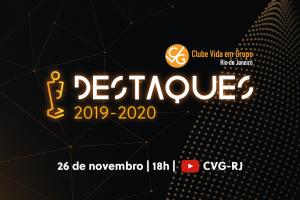 Destaques do Ano do CVG-RJ – 2019-2020 acontece hoje