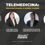 Painel destaca democratização do acesso à saúde através da telemedicina; Siga ao vivo